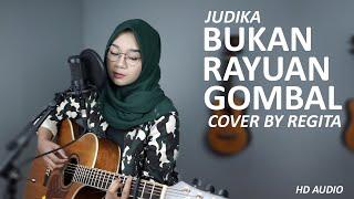 BUKAN RAYUAN GOMBAL - JUDIKA COVER BY REGITA ( HD AUDIO )