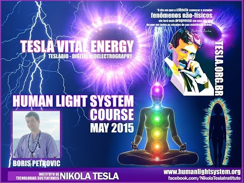 HUMAN LIGHT SYSTEM COURSE CONSCIOUSNESS TECHNOLOGIES - BORIS PETROVIC