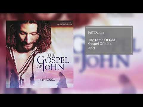 The Lamb Of God  | The Gospel Of John (Original Motion Picture Soundtrack) | Jeff Danna