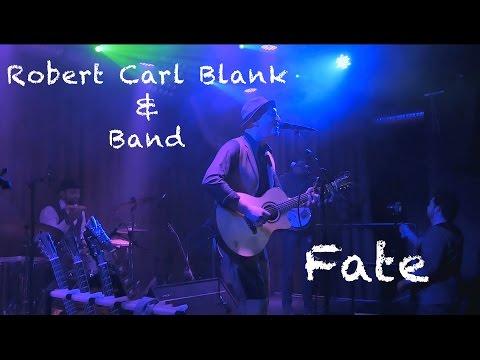 Robert Carl Blank & Band - Fate - LIVE