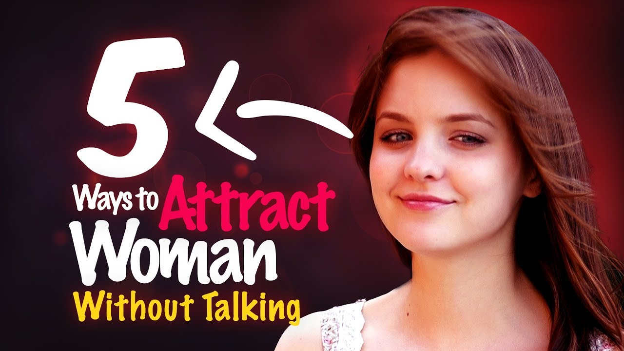 How attract a girl without talking