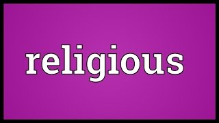 Video Religious Meaning download MP3, 3GP, MP4, WEBM, AVI, FLV September 2018