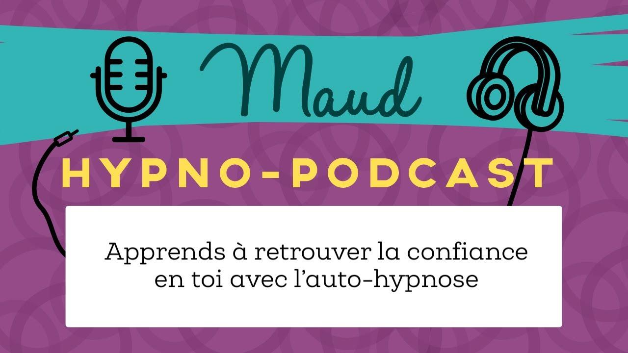 #11 : Apprends à retrouver la confiance en toi avec l'auto-hypnose