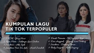 Top Hits -  Kumpulan Lagu Tik Tok Terpopuler 2018