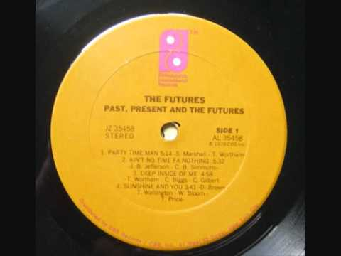 The Futures - Ain't No Time Fa Nothing