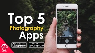 top 5 photo editing apps to take your mobile photography to the next level