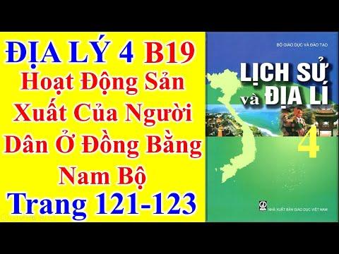 Địa Lý Lớp 4 Bài 19 – Hoạt Động Sản Xuất Của Người Dân Ở Đồng Bằng Nam Bộ – Trang 121 - 123