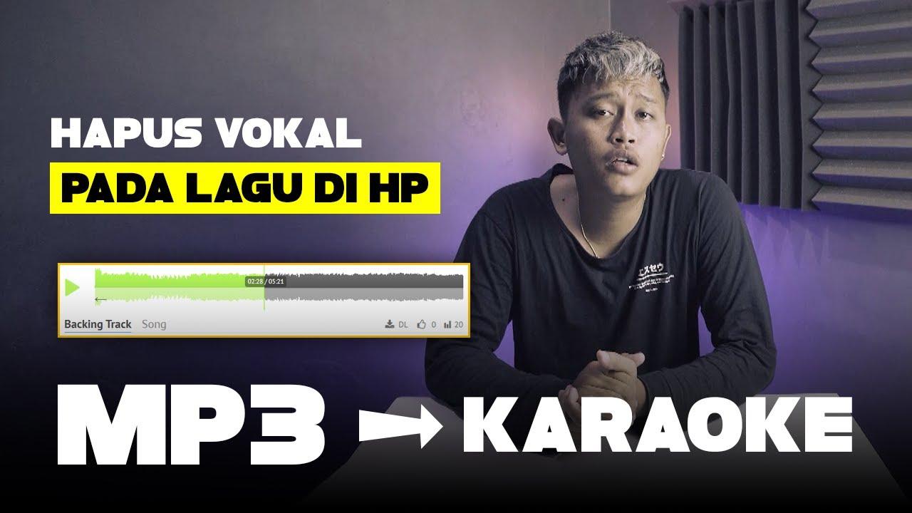Cara Merubah Lagu Mp3 Jadi Karaoke Di Hp Android Minus One Youtube