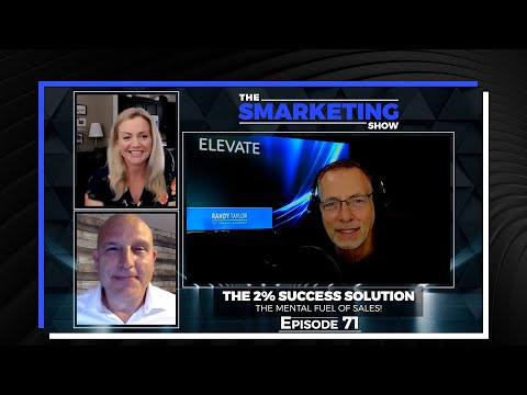 The 2% Success Solution – The Mental Fuel of Sales! The Smarketing Show Ep #71
