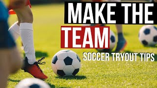 What Not To Do At A Soccer Tryout - 7 Soccer Tips