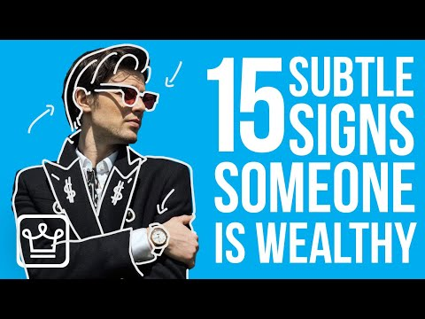 15 Non-Obvious Signs Someone is Wealthy