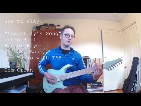 How To Play: Yesterday's Song (Hunter Hayes)  With TABS!
