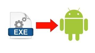 Как запустить файл EXE на Android