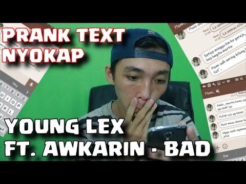 PRANK TEXT NYOKAP MALAH ... :(   PAKE LIRIK LAGU ( YOUNG LEX ft. AWKARIN - BAD ) KACAU !