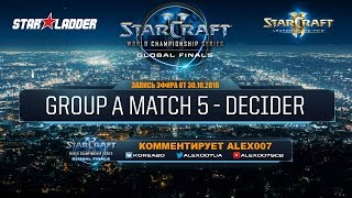 WCS Global Playoffs 2016 - Группа A - Решающий матч
