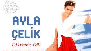 Ayla Çelik- Dikensiz Gül