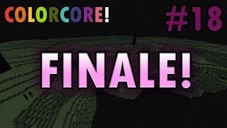 Minecraft COLORCORE! - Part 18 - FINALE!