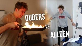 ALLEEN THUIS ZIJN vs MET JE OUDERS!