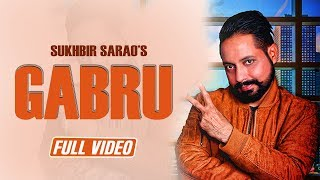 Gabru | (Full Song) | Sukhbir Sarao | Latest Punjabi Song 2018 | Yaariyan Records