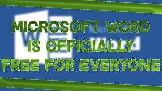 Microsoft Word Is Officially Free For Everyone!