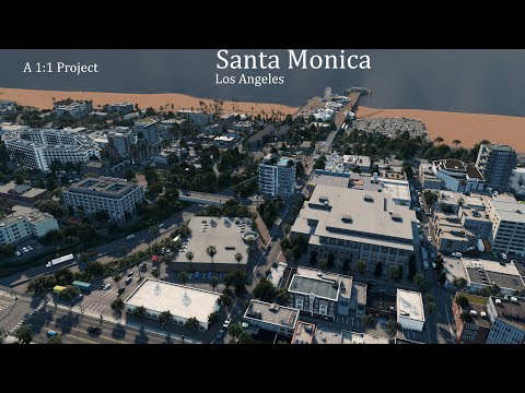 Santa Monica, Los Angeles Cities Skylines Trailer. A 1:1 Project