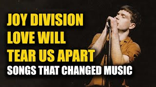 Songs that Changed Music: Love Will Tear Us Apart - Joy Division