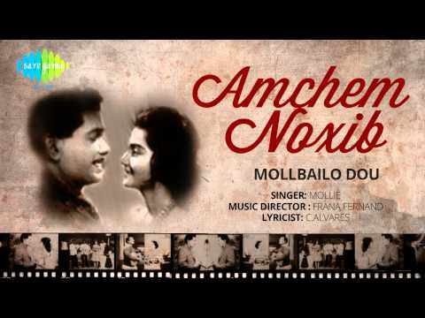 Amchem Noxib | Mollbailo Dou | Konkani Movie Song | Mollie