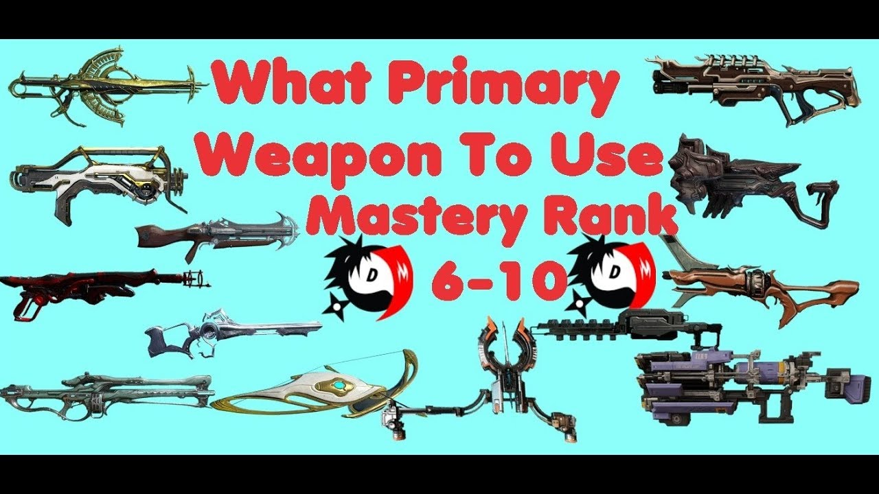 What Primary Weapons To Use Mastery Rank 6 To 10 2018 Youtube