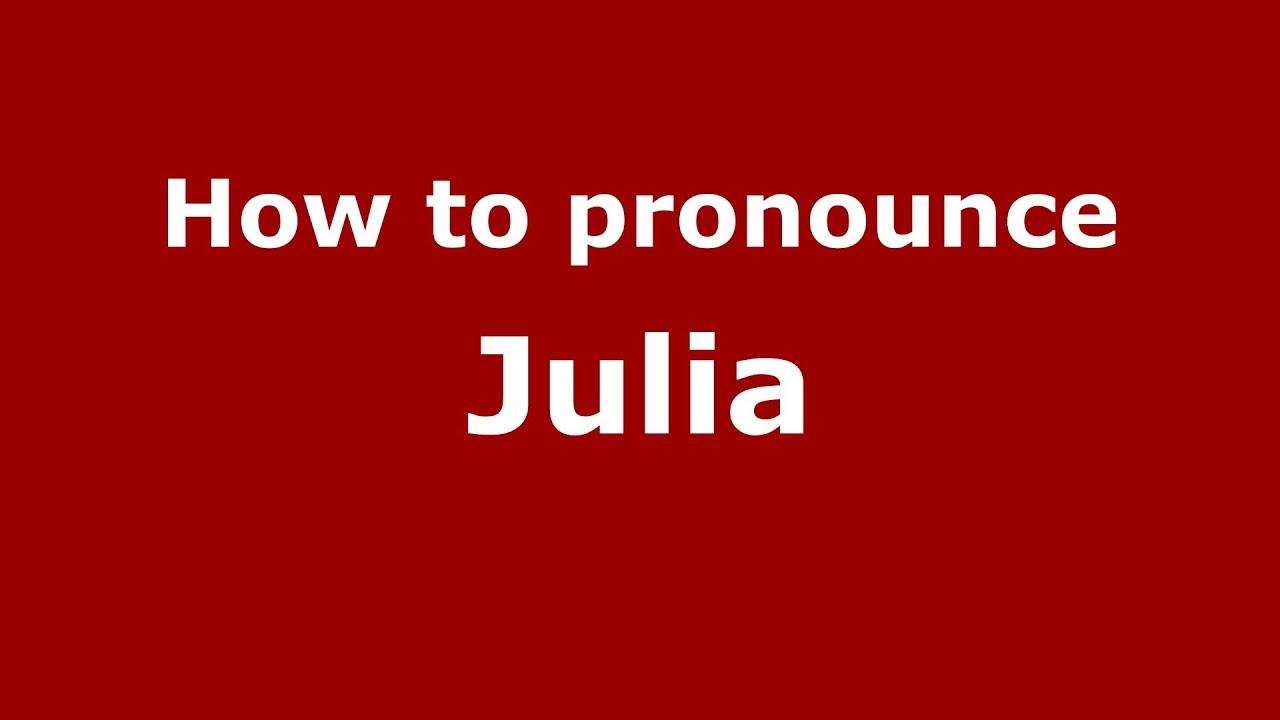 how to pronounce julia italian italy pronouncenames com youtube