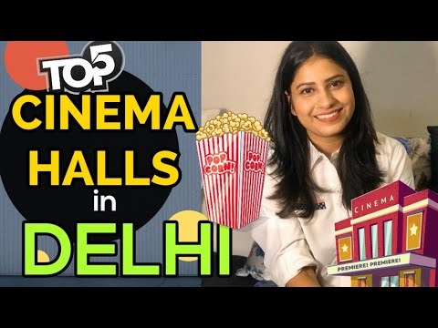 Best Cinema Halls In Delhi (Top 5) | Movie Theaters In Delhi