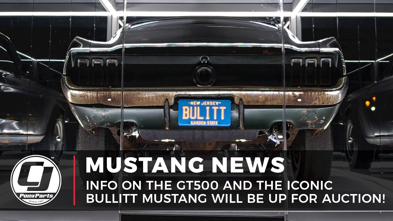 MUSTANG NEWS | GT500 Info And The Iconic Bullitt Mustang Will Be Auctioned  Off!