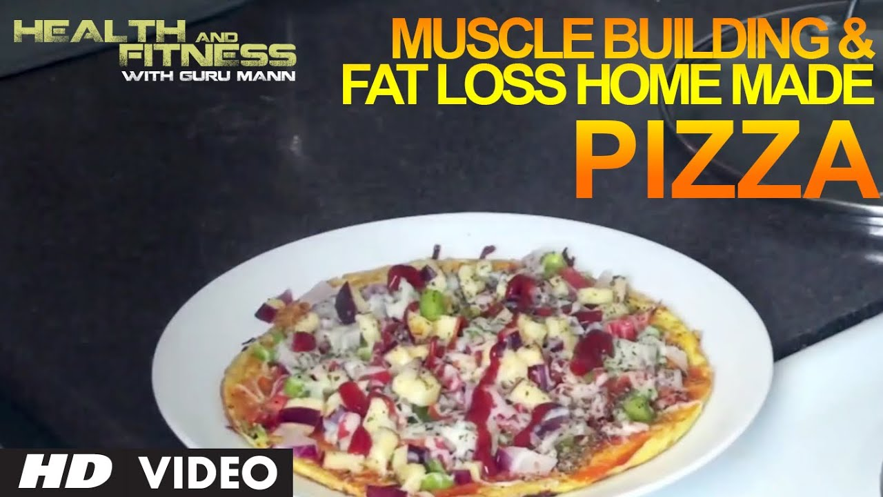 Muscle Building & Fat Loss Home Made PIZZA | Health and Fitness Tips | Guru Mann