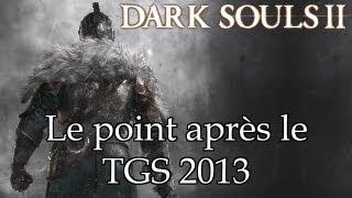 [Dark Souls 2] Le point sur les infos après le TGS 2013