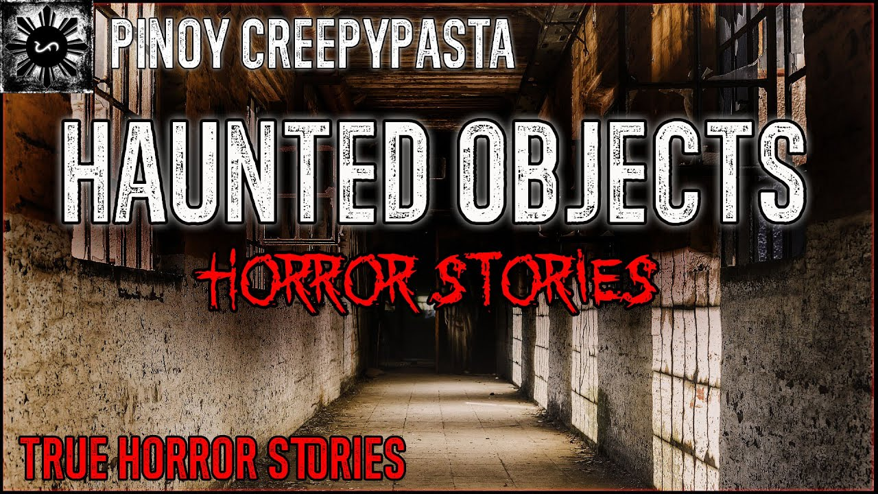 Haunted Objects Horror Stories -  Tagalog Horror Stories (True Stories)