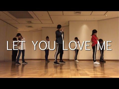 """ Let You Love Me "" Rita Ora / Choreography By Takuya"