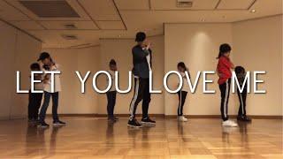 """ Let You Love Me "" Rita Ora / Choreography by Takuya Video"