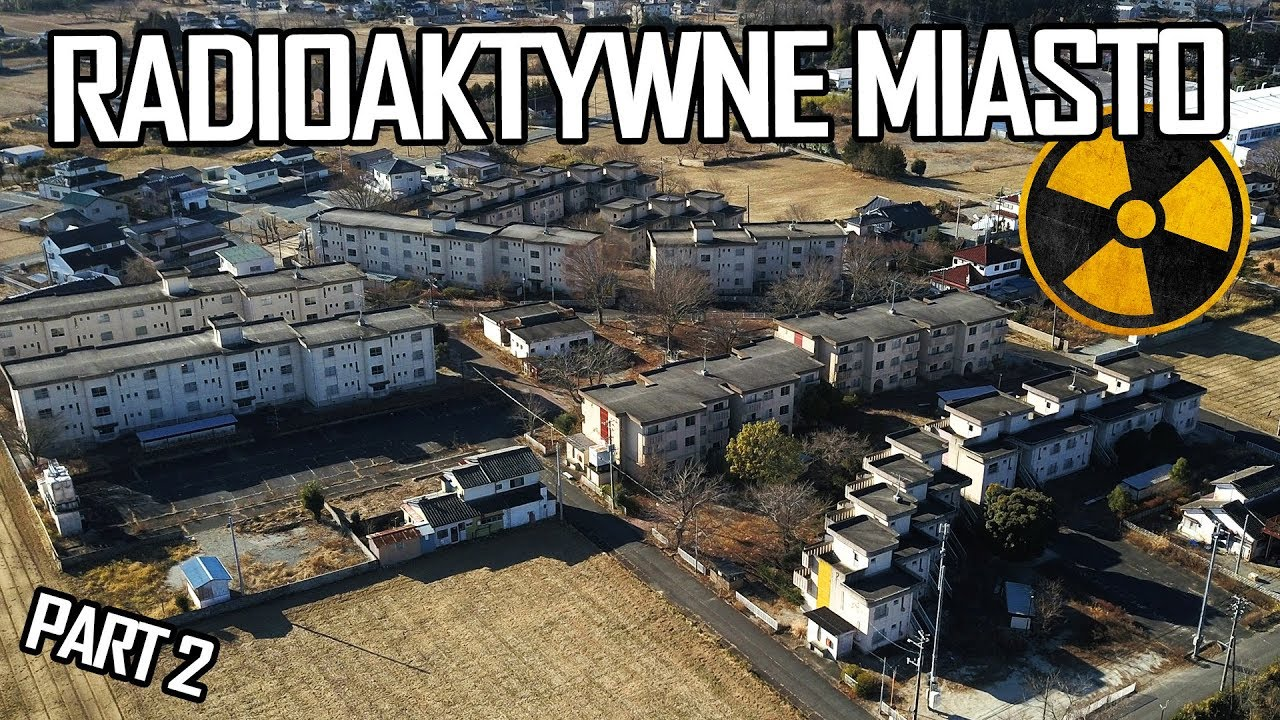 Fukushima opuszczone miasto duchów - Urbex History