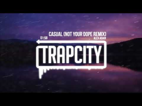 Alex Adair - Casual (Not Your Dope Remix)
