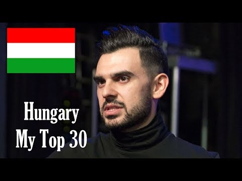 Eurovision 2018 - Hungary - My Top 30 with comments