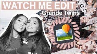 Watch Me Edit : 1 // Ariana Grande // Grande Twins