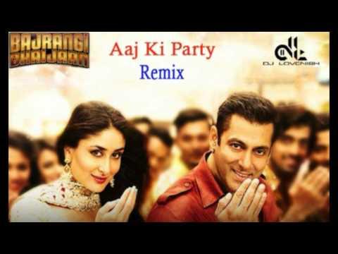 Aaj Ki party   Bajrangi Bhaijaan   DJ Lovenish Remix