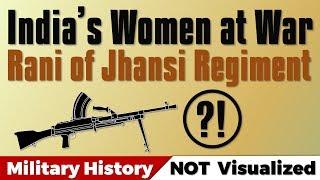 India's Women at War - Rani of Jhansi Regiment - Indian National Army