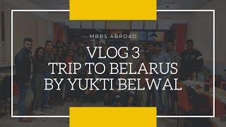 VLOG-3||MBBS in Belarus by Yukti Belwal 2019