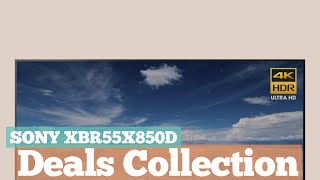 Sony Xbr55x850d Deals Collection // Best TV's For You