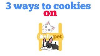3-ways-to-get-cookies-in-hello-pet