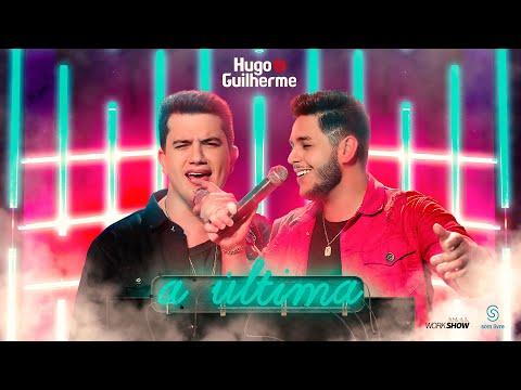 Hugo e Guilherme – A Última (Letra)