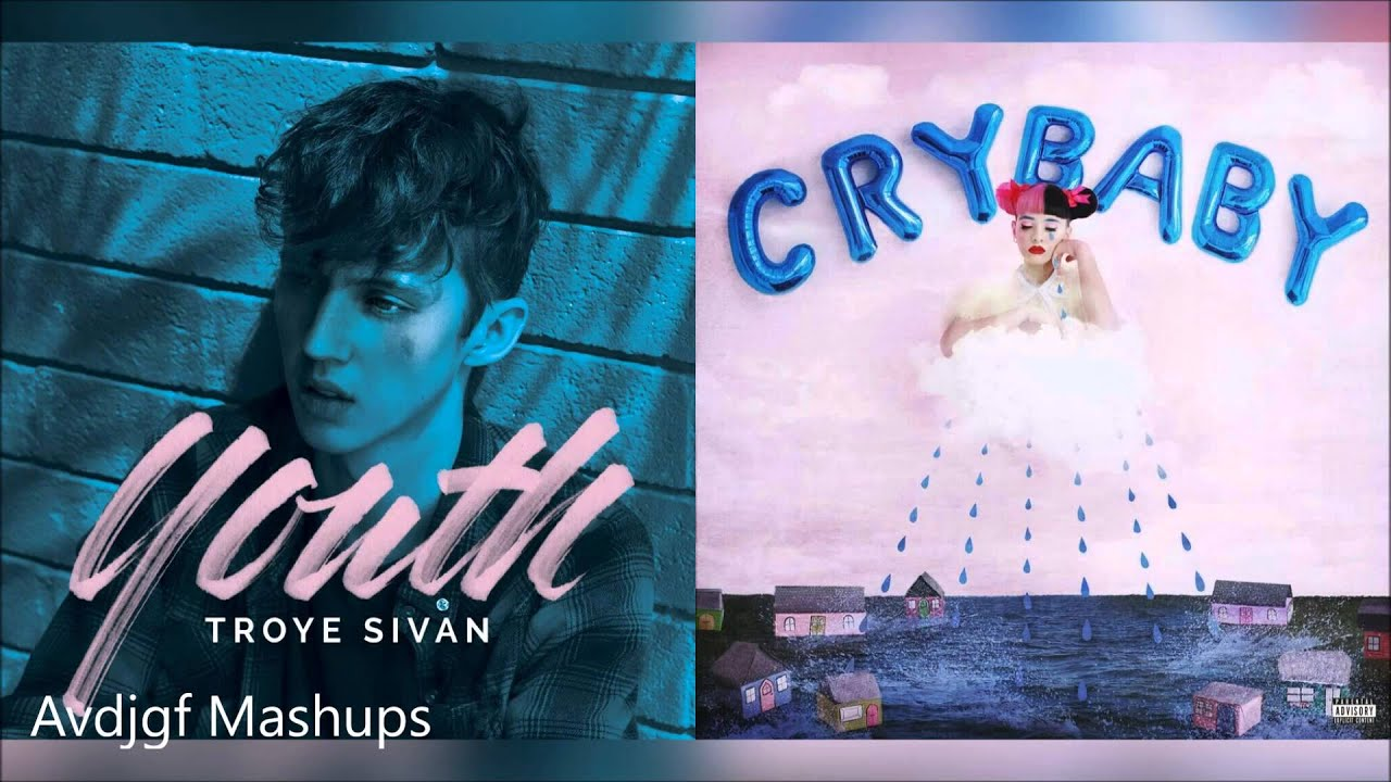 Melanie Martinez vs. Troye Sivan - Youth, Milk & Cookies (Mashup ...