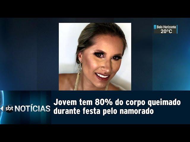 Jovem tem 80% do corpo queimado durante festa pelo namorado | SBT Notícias (07/03/2019)