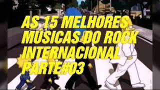 AS 15 MELHORES MÚSICAS DO ROCK INTERNACIONAL