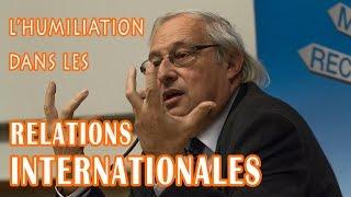 Bertrand Badie — L'humiliation dans les relations internationales